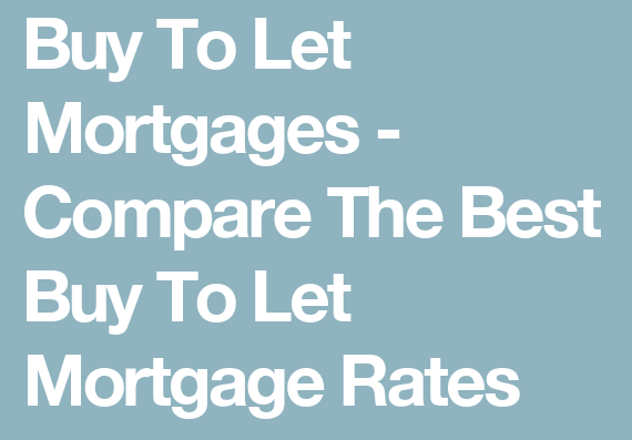 Buy to Let mortgages rates - Summer 2021